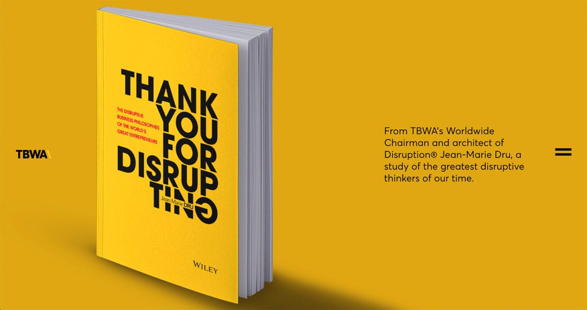 TBWA 全球主席JEAN-MARIE DRU 推出其最新著作《致谢颠覆》,聚焦全球最具颠覆性的企业家